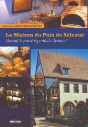 La Maison Du Pain De Selestat - Couverture - Format classique
