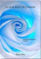 La rose bleue de chimene - Couverture - Format classique