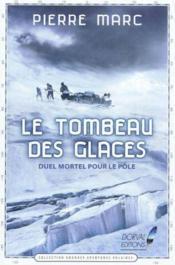 Le Tombeau Des Glaces, Duel Mortel Pour Le Pole - Couverture - Format classique