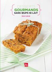 Desserts gourmands sans oeufs ni lait - Couverture - Format classique
