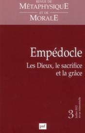 REVUE DE METAPHYSIQUE ET DE MORALE N.2012/3 ; Empédocle ; les dieux, le sacrifice et la grâce - Couverture - Format classique