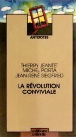 La Révolution conviviale (Antidotes) - Couverture - Format classique