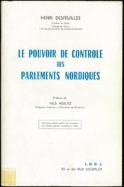 LE POUVOIR DE CONTRÔLE DES PARLEMENTS NORDIQUES; préface de Nils Herlitz - Couverture - Format classique