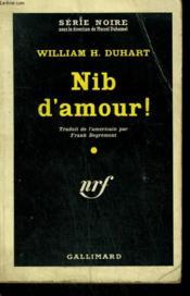 Nib D'Amour ! ( The Deadly Pay-Off ). Collection : Serie Noire N° 557 - Couverture - Format classique