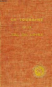 La Touraine Et Le Val De Loire - Couverture - Format classique