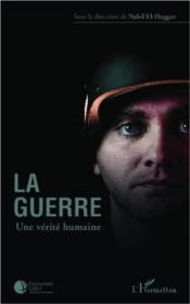 La guerre ; une vérité humaine - Couverture - Format classique