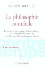 Contretemps ; La Philosophie Cannibale ; La Théorie Du Mensonge, De La Mutilation Ou L'Appropriation Totalitaire Chez Derrida, Deleuze - Intérieur - Format classique