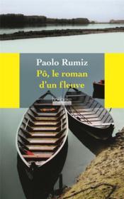 Pô, le roman d'un fleuve - Couverture - Format classique
