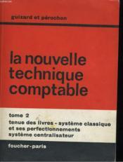 LA NOUVELLE TECHNIQUE COMPTABLE - TOME 2 - tenue des livres systemes comptables - Couverture - Format classique