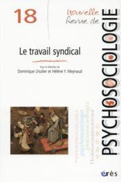 Nouvelle Revue De Psychosociologie N.18 ; Le Travail Syndical - Couverture - Format classique