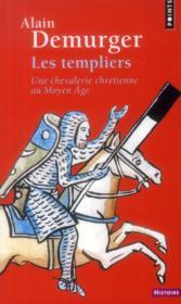 Les templiers ; une chevalerie chrétienne au Moyen Âge - Couverture - Format classique