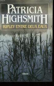 Ripley Entre Deux Eaux. - Couverture - Format classique
