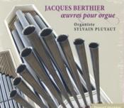 Jacques Berthier ; oeuvres pour orgue - Couverture - Format classique