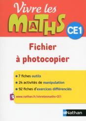 VIVRE LES MATHS ; CE1 ; fichier à photocopier - Couverture - Format classique