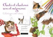 Chats et chatons zen et mignons ; coloriages anti-stress ; cartes postales - Couverture - Format classique