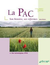 La PAC ; son histoire et ses réformes ; bac technologique BTSA - Couverture - Format classique