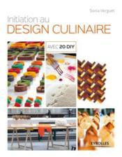 Initiation au design culinaire ; avec 20 DIY - Couverture - Format classique