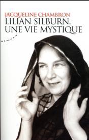 Lilian Silburn, une vie mystique - Couverture - Format classique