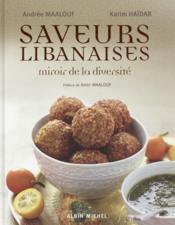 Saveurs libanaises ; miroir de la diversité - Couverture - Format classique