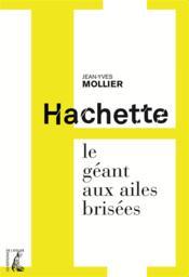 Hachette ; le géant aux ailes brisées - Couverture - Format classique