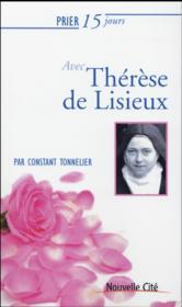Prier 15 jours avec... ; Thérèse de Lisieux - Couverture - Format classique
