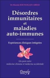 Désordres immunitaires et maladies auto-immunes ; expériences cliniques intégrées - Couverture - Format classique