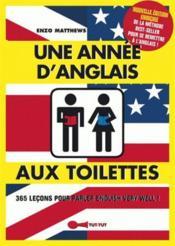 Une année d'anglais aux toilettes ; 365 leçons pour parler English very well ! - Couverture - Format classique