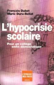 L'hypocrisie scolaire ; pour un collège enfin démocratique - Couverture - Format classique