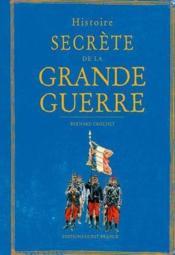 Histoire secrète de la Grande Guerre - Couverture - Format classique