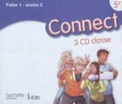 CONNECT ; anglais ; 5e ; palier 1/année 2 ; 3 CD audio pour la classe (édition 2012) - Couverture - Format classique