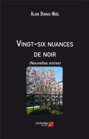 Vingt-six nuances de noir (nouvelles noires) - Couverture - Format classique