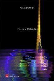 Patrick rebelle - Couverture - Format classique