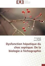 Dysfonction hépatique du choc septique : de la biologie à l'échographie - Couverture - Format classique