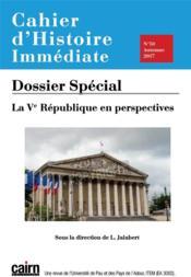 Cahier d'histoire immédiate N.50 ; la Ve République en perspective - Couverture - Format classique
