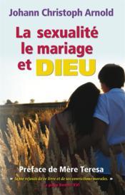 La sexualité, le mariage et Dieu - Couverture - Format classique