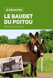 Je découvre ; le baudet du Poitou - Couverture - Format classique