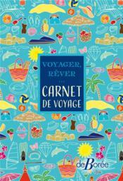 Voyager, rêver... ; carnet de voyage - Couverture - Format classique