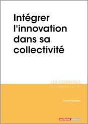 Intégrer l'innovation dans sa collectivité - Couverture - Format classique
