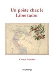 Un poète chez le Libertador - Couverture - Format classique