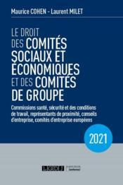 Le droit des comités sociaux et économiques et des comités de groupe (CSE) (édition 2021) - Couverture - Format classique