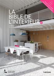 La bible de l'intérieur 6 ; la réponse à toutes vos questions concernant les matériaux contemporain, leurs avantages et inconvénients - Couverture - Format classique