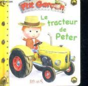 P'tit Garçon ; le tracteur de Peter - Couverture - Format classique