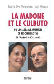 La madone et le culbuto ou l'inlassable ambition de ségolène royal et françois hollande - Couverture - Format classique
