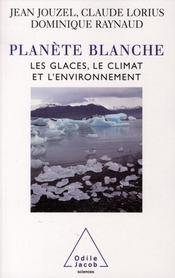Planète blanche ; les glaces, le climat et l'environnement - Intérieur - Format classique