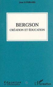 Bergson : création et éducation - 4ème de couverture - Format classique