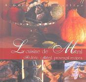 La cuisine de Mistral ; Frédéric Mistral, provençal recipes - Couverture - Format classique