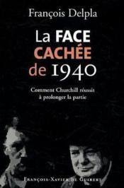 La face cachee de 1940 - Couverture - Format classique