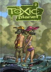 Toxic planet t.2 ; espèce menacée - Intérieur - Format classique