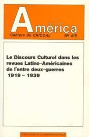 America N.4-5 ; Le Discours Culturel Dans Les Revues Latino-Américaines Dans L'Entre-Deux-Guerres T.1 - Couverture - Format classique