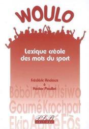 Woulo Lexique Creole Des Mots Du Sport - Couverture - Format classique